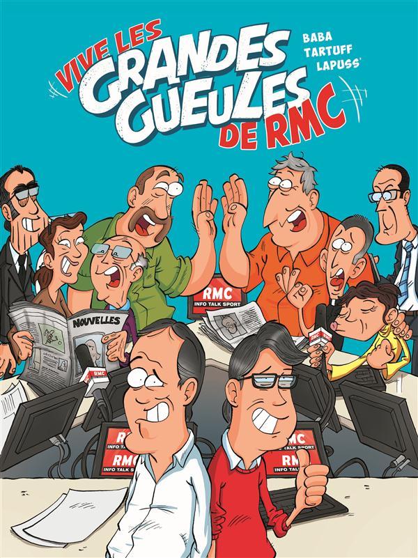 LES GRANDES GUEULES T1 VIVE LES GRANDES GUEULES DE RMC