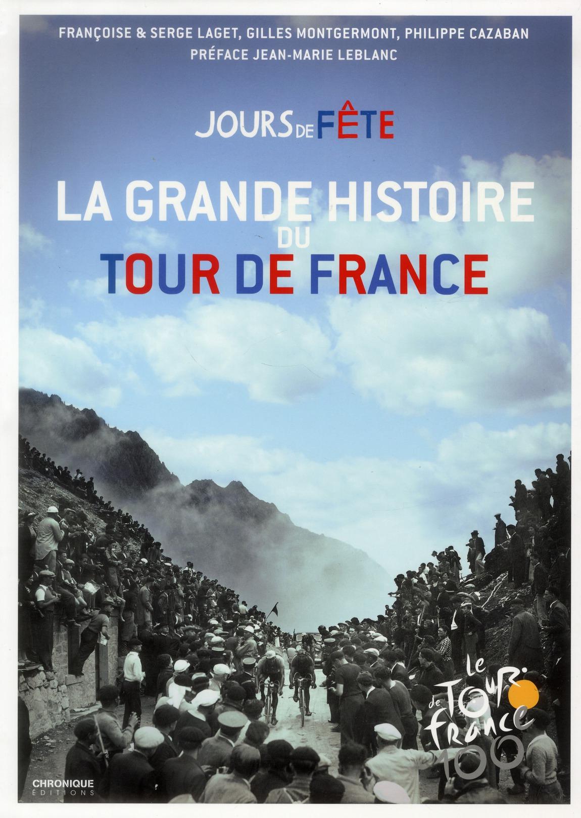 JOUR DE FETE LA GRANDE HISTOIRE DU TOUR DE FRANCE