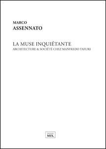 LA MUSE INQUIETANTE - ARCHITECTURE & SOCIETE CHEZ MANFREDI TAFURO