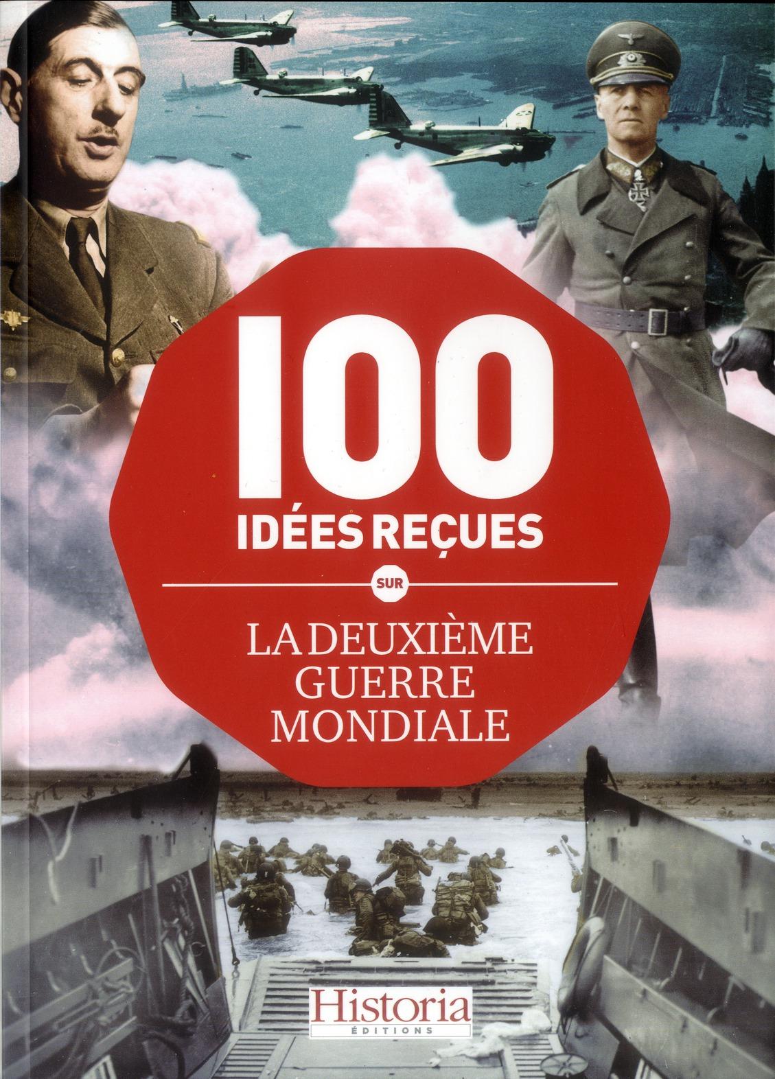 100 IDEES RECUES SUR LA DEUXIEME GUERRE MONDIALE