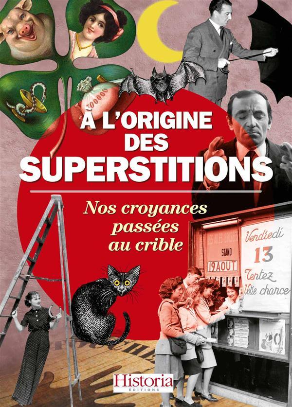 A L'ORIGINE DES SUPERSTITIONS