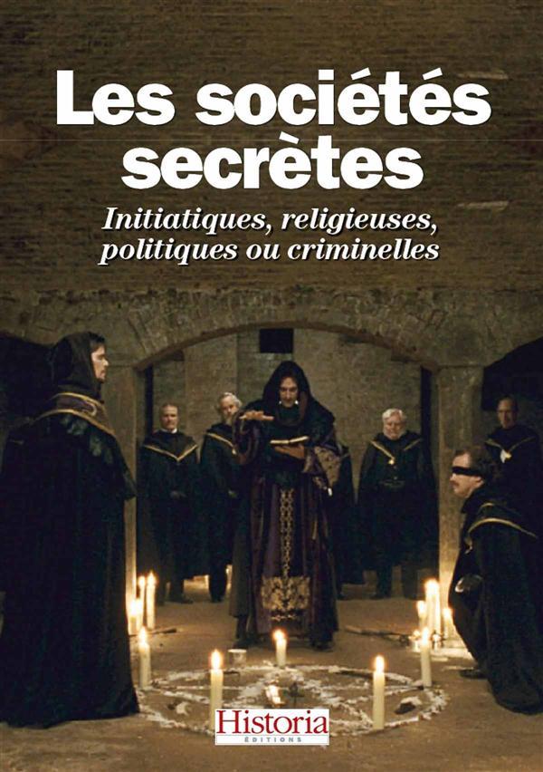 LES SOCIETES SECRETES INITIATIQUES, RELIGIEUSES, POLITIQUES OU CRIMINELLES