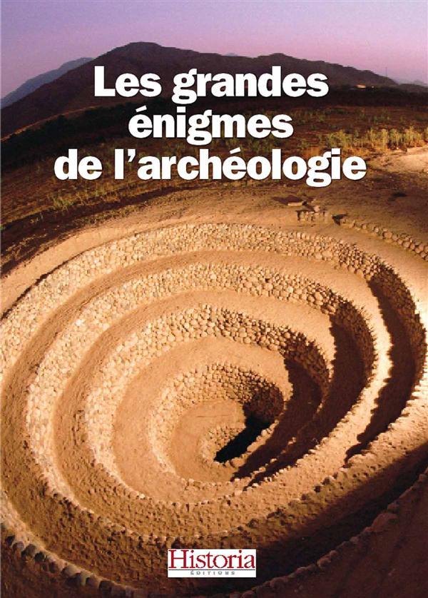 LES GRANDES ENIGMES DE L'ARCHEOLOGIE