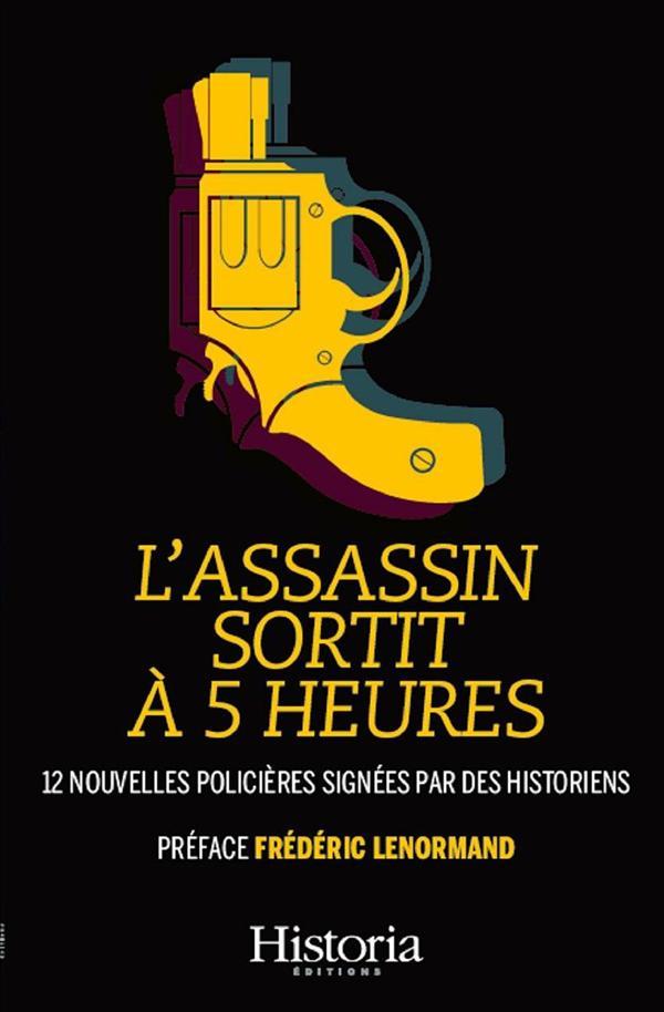 L'ASSASSIN SORTIT A 5 HEURES