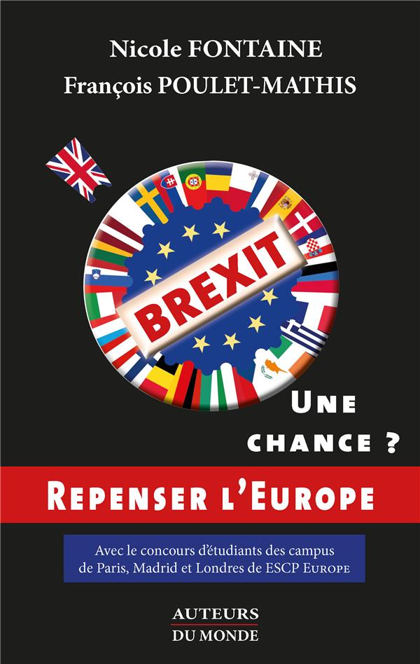 BREXIT : UNE CHANCE ? REPENSER L'EUROPE