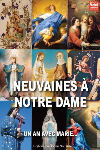 NEUVAINES A NOTRE DAME, UN AN AVEC MARIE