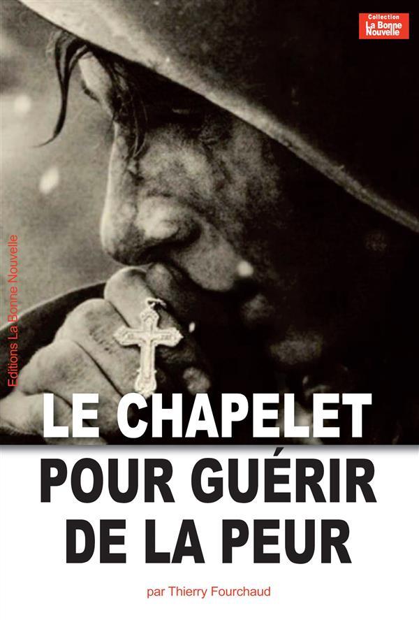 LE CHAPELET POUR GUERIR DE LA PEUR