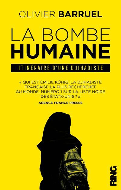 LA BOMBE HUMAINE - ITINERAIRE D'UNE DJIHADISTE