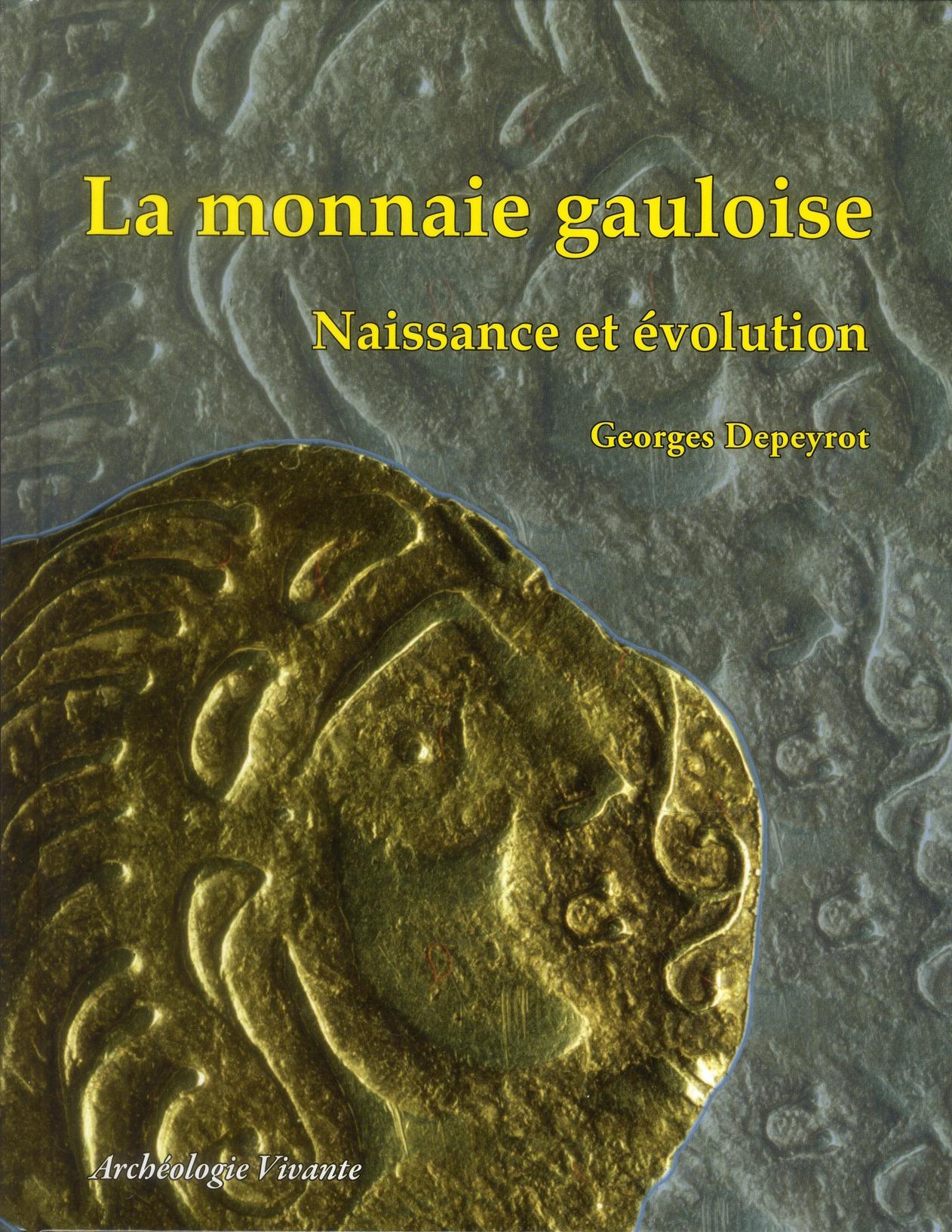 LA MONNAIE GAULOISE - NAISSANCE ET EVOLUTION