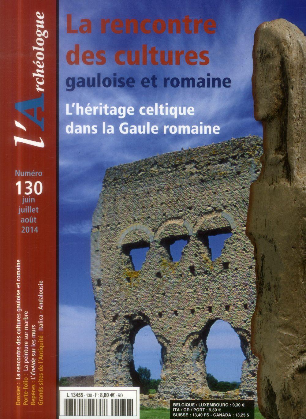 L'ARCHEOLOGUE N 130 JUIN-JUILLET-AOUT 2014 LA RENCONTRE DES CULTURES