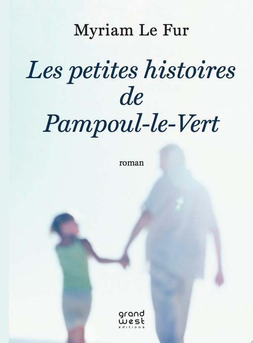 PETITES HISTOIRES DE PAMPOUL LE VERT (LES)