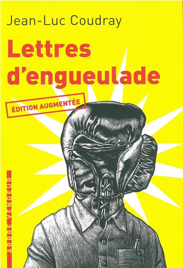 LETTRES D'ENGUEULADE EDITION AUGMENTEE