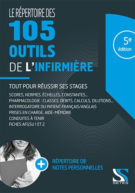 LE REPERTOIRE DES 105 OUTILS DE L'INFIRMIERE - 5E ED
