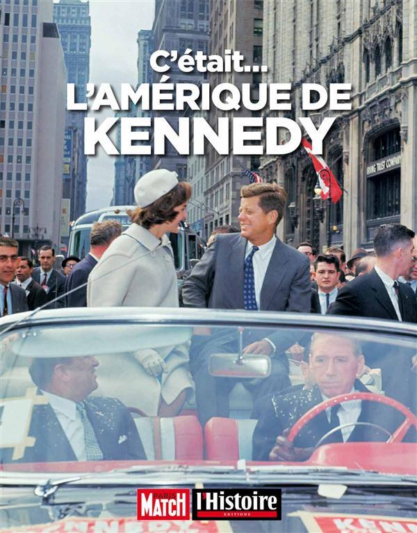 C ETAIT... L'AMERIQUE DE KENNEDY