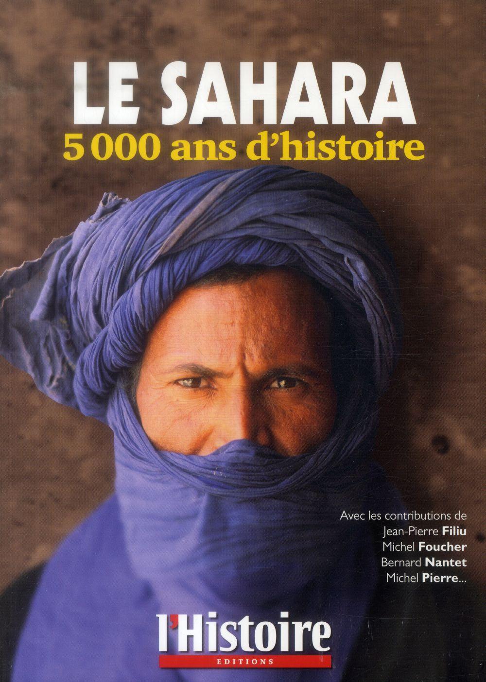 LE SAHARA - 5000 ANS D'HISTOIRE