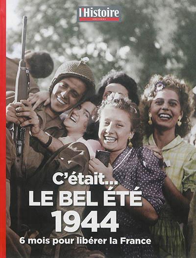 C'ETAIT ...LE BEL ETE 1944