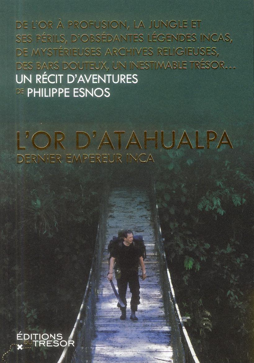 L'OR D'ATAHUALPA, DERNIER EMPEREUR INCA