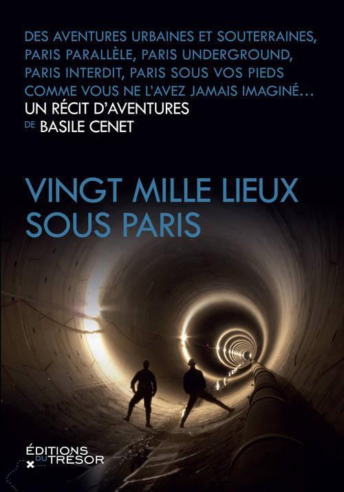 VINGT MILLE LIEUX SOUS PARIS