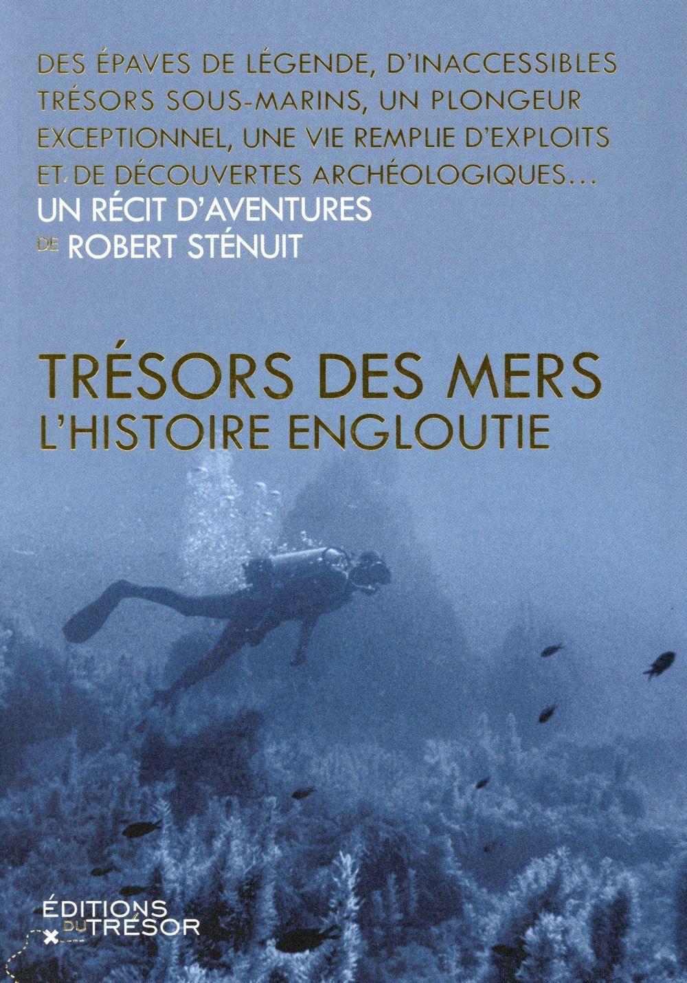 TRESOR DES MER, L'HISTOIRE ENGLOUTIE
