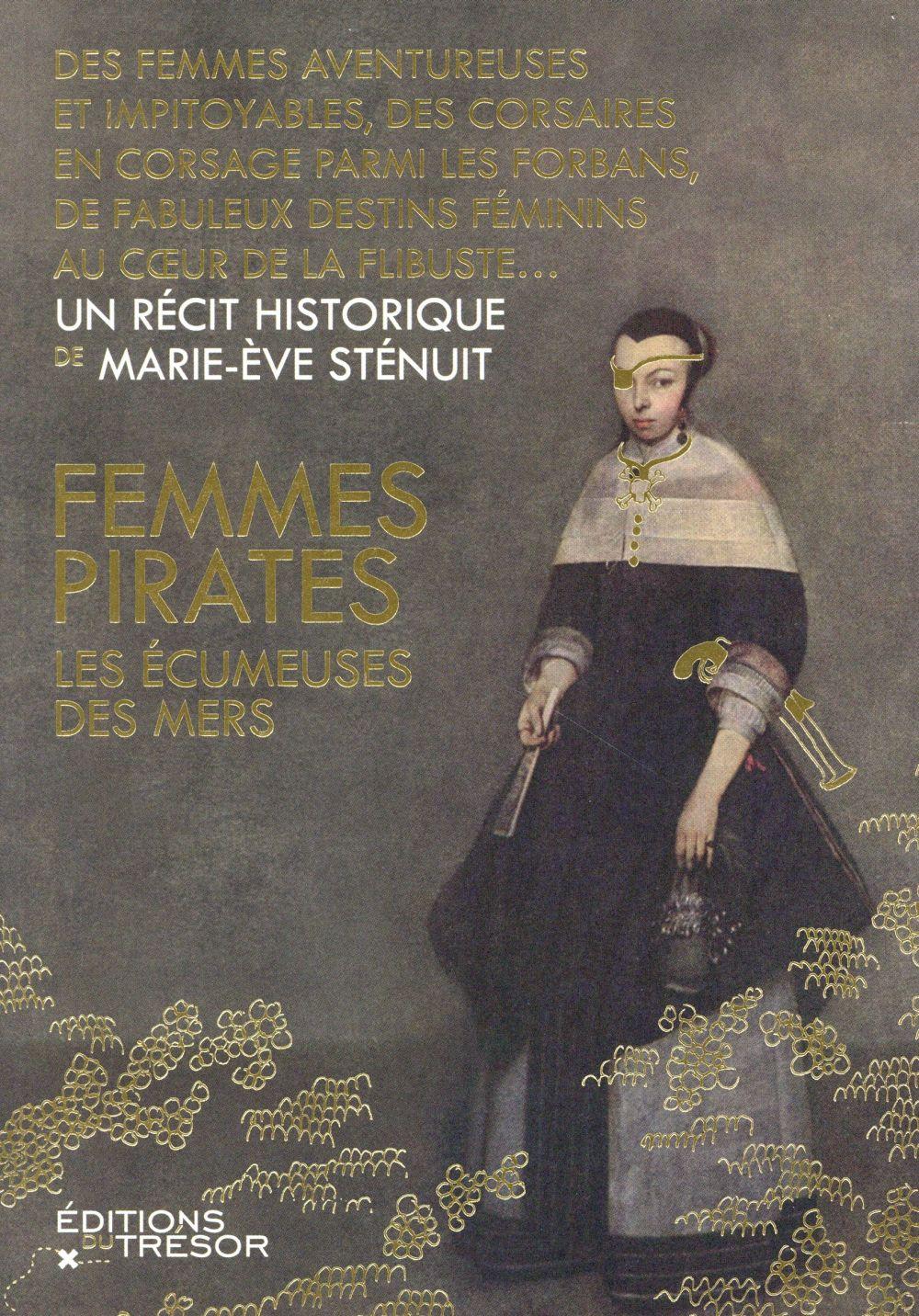 FEMMES PIRATES, LES ECUMEUSES DES MERS