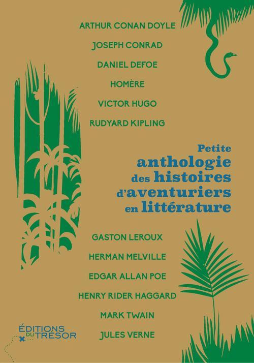 PETITE ANTHOLOGIE DES HISTOIRES D AVENTURIERS EN LITTERATURE