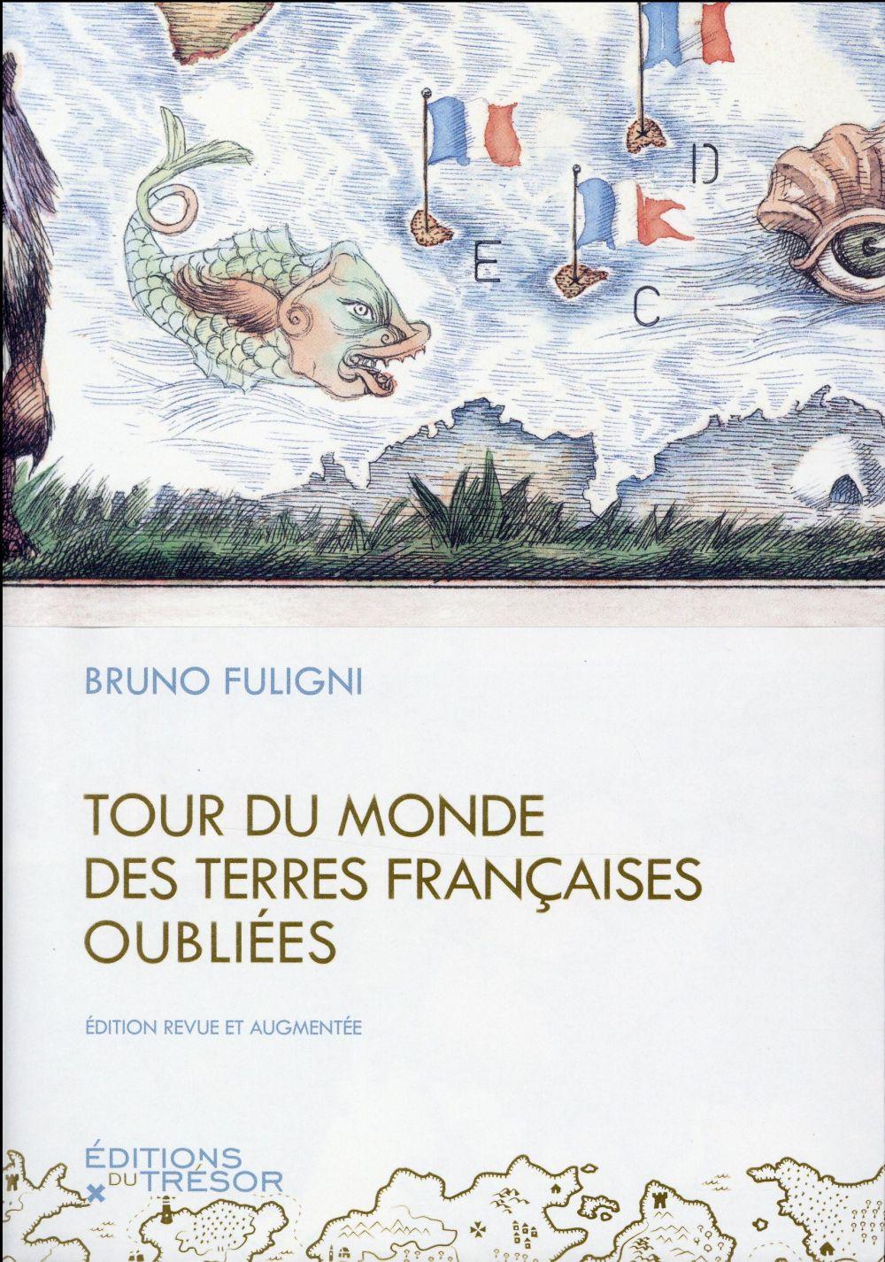 TOUR DU MONDE DES TERRES FRANCAISES OUBLIEES NED