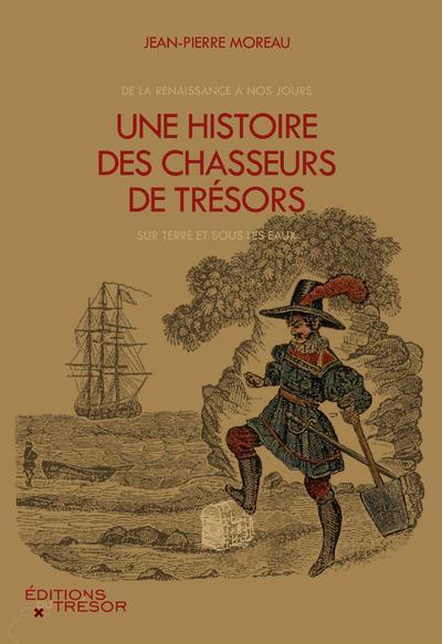 UNE HISTOIRE DES CHASSEURS DE TRESORS
