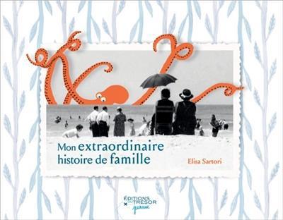 MON EXTRAORDINAIRE HISTOIRE DE FAMILLE