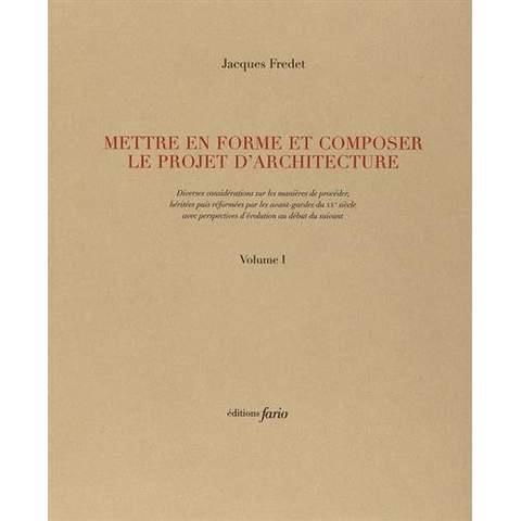 METTRE EN FORME ET COMPOSER LE PROJET D'ARCHITECTURE 1 & 2