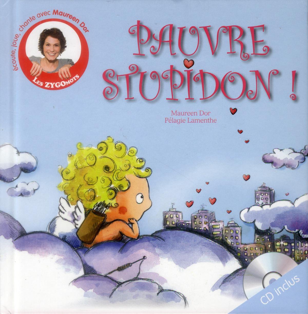 PAUVRE STUPIDON !