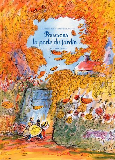 POUSSONS LA PORTE DU JARDIN... AUTOMNE-HIVER