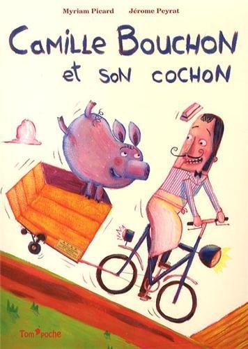 CAMILLE BOUCHON ET SON COCHON