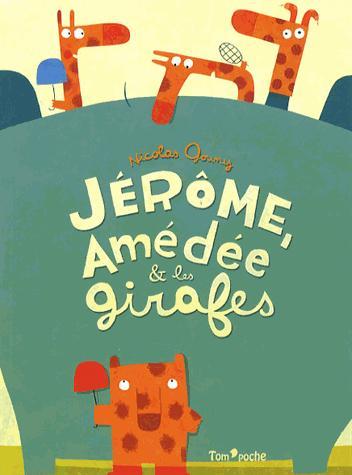 JEROME, AMEDEE & LES GIRAFES