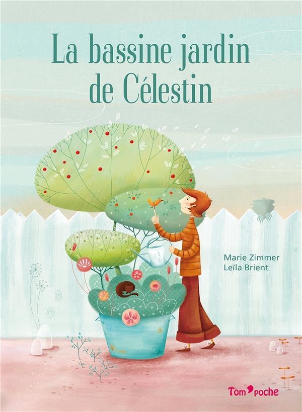 LA BASSINE JARDIN DE CELESTIN