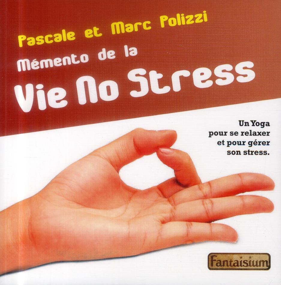 MEMENTO DE LA VIE NO STRESS - UN YOGA POUR SE RELAXER ET POUR GERER SON STRESS