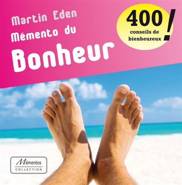 MEMENTO DU BONHEUR - 400 CONSEILS DE BIENHEUREUX !