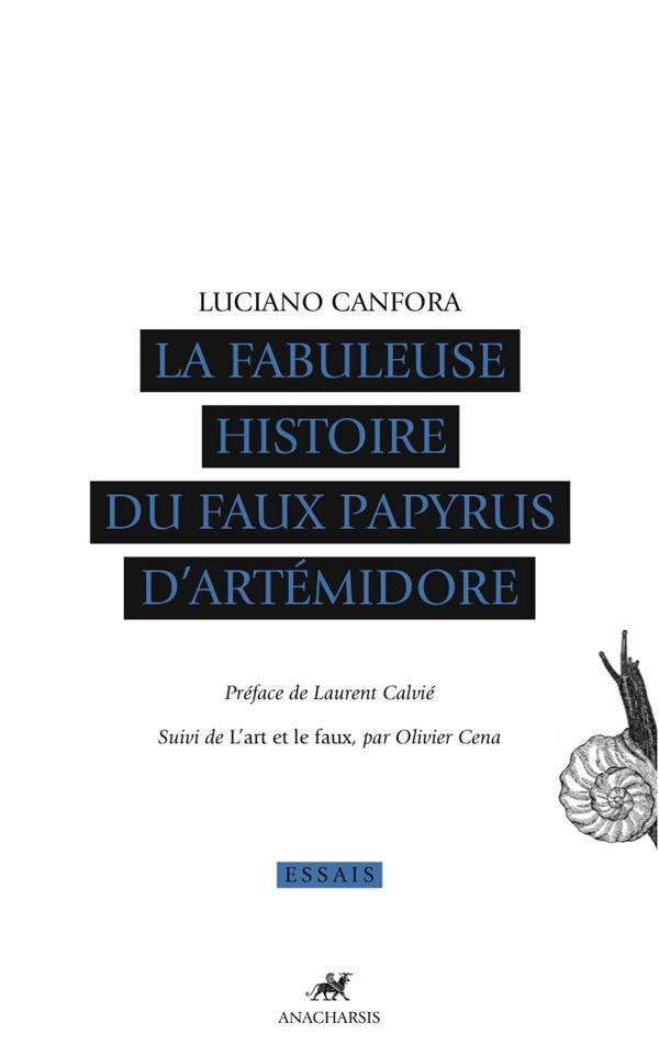 FABULEUSE HISTOIRE DU FAUX PAPYRUS D'ARTEMIDORE