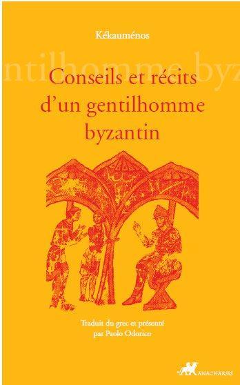 CONSEILS ET RECITS D'UN GENTILHOMME BYZANTIN