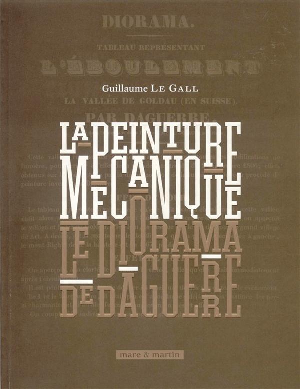 LE DIORAMA DE DAGUERRE. LA PEINTURE MECANIQUE SOLDE