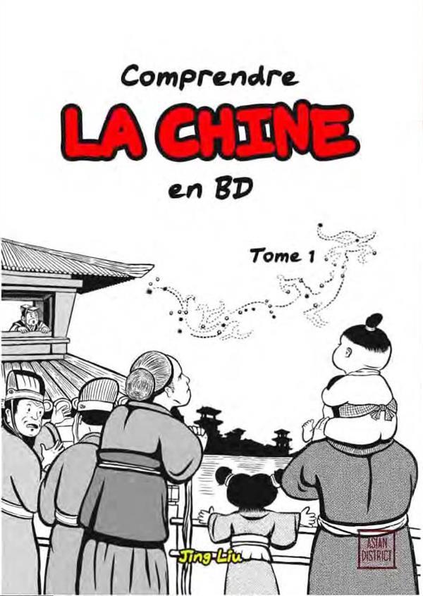 COMPRENDRE LA CHINE EN BD - VOLUME 1 - DE L'EMPEREUR JAUNE A LA DYNASTIE HAN (2697 AV. J.-C. A 220)