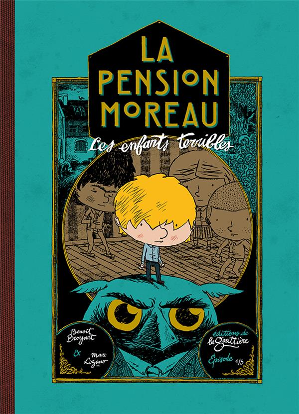 LA PENSION MOREAU T1-LES ENFANTS TERRIBLES