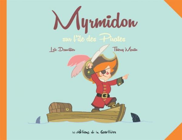 MYRMIDON SUR L'ILE DES PIRATES