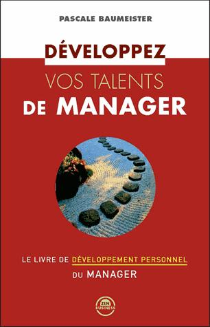 DEVELOPPEZ VOS TALENTS DE MANAGER