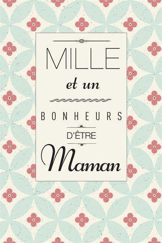 MILLE ET UN BONHEURS D'ETRE MAMAN