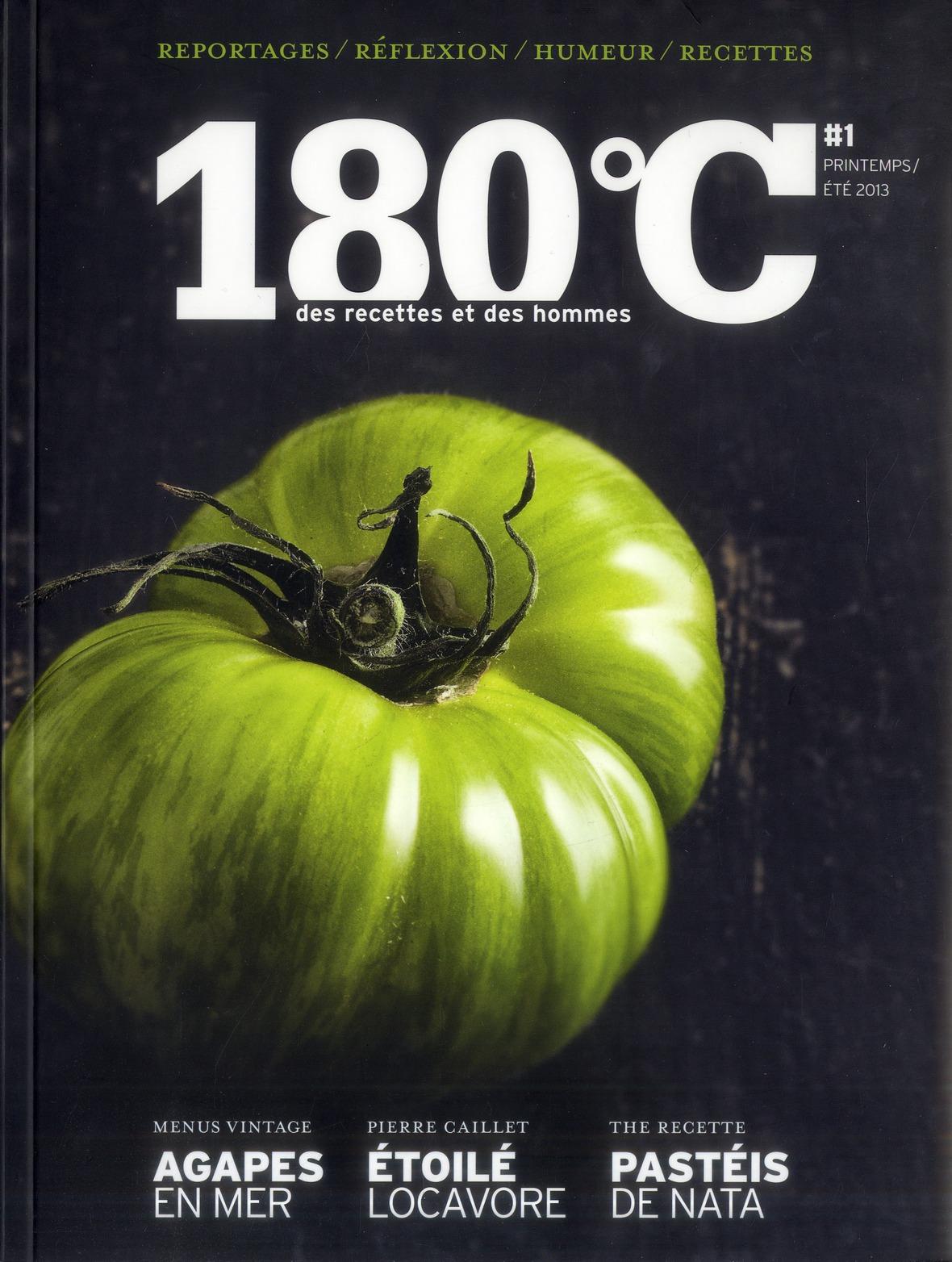 180 DEGRES C DES RECETTES ET DES HOMMES. VOL 1