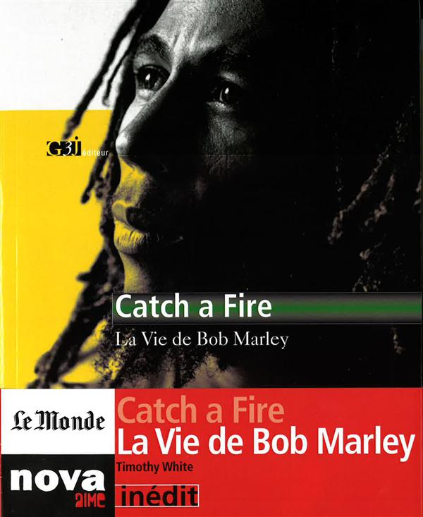 CATCH A FIRE - LA VIE DE BOB MARLEY