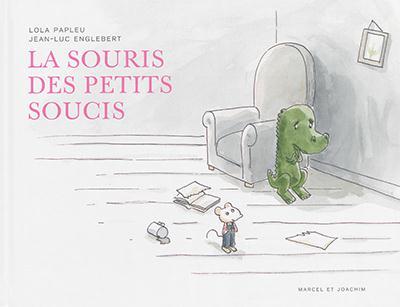 LA SOURIS DES PETITS SOUCIS