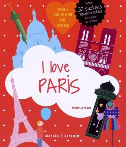 I LOVE PARIS UN ALBUM POUR DECOUVRIR PARIS EN S'AMUSANT