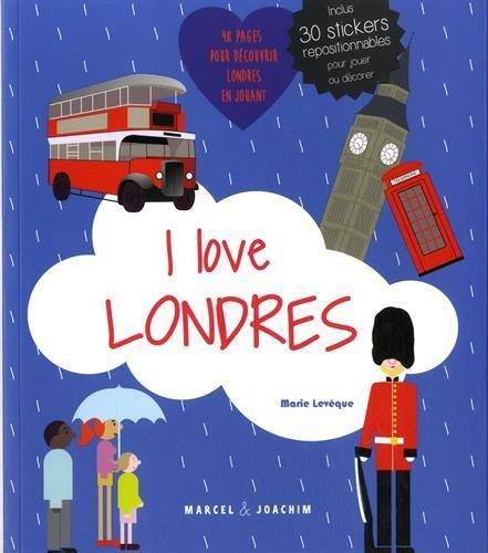 I LOVE LONDRES UN ALBUM POUR DECOUVRIR LONDRES EN S'AMUSANT
