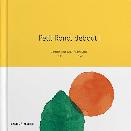 PETIT ROND, DEBOUT !
